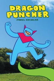 Dragon Puncher 1 ebook by James Kochalka