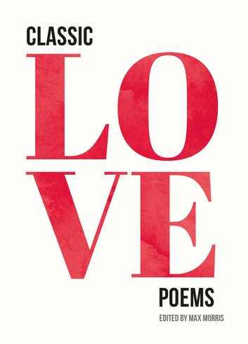 Classic Love Poems ebook by