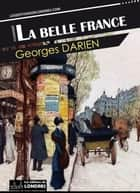 La belle France ebook by Georges Darien