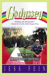 Godyssey: A Young Man's Proof of God's Existence ebook by Jess Fein