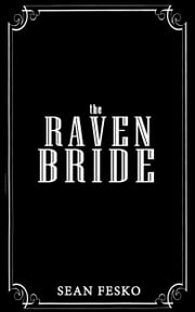 The Raven Bride ebook by Sean Fesko