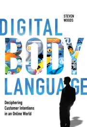 Digital Body Language ebook by Woods, Steve