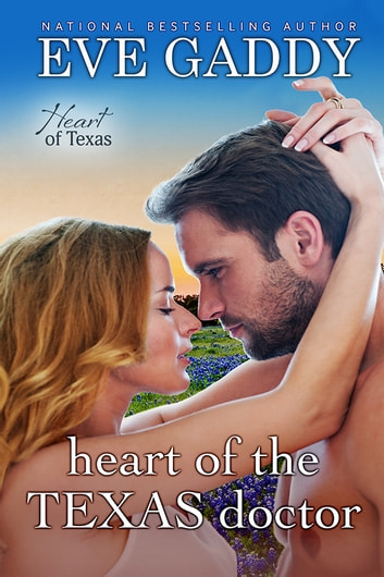 Heart of the Texas Doctor ebook by Eve Gaddy