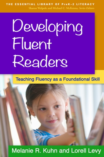 Developing Fluent Readers - Teaching Fluency as a Foundational Skill ebook by Melanie R. Kuhn, PhD,Lorell Levy, EdD