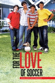 FOR THE LOVE OF SOCCER ebook by Mima Sànchez-Parsons