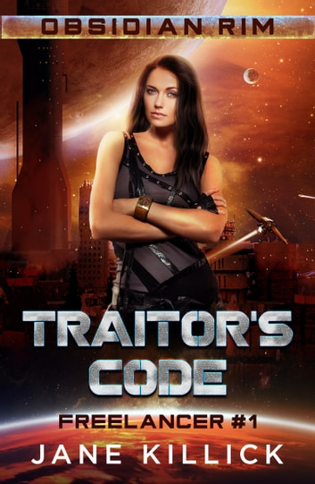 Traitor's Code - Freelancer 1 ebook by Jane Killick