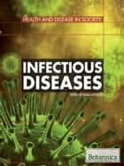 Infectious Diseases ebook by Britannica Educational Publishing,Rogers,Kara