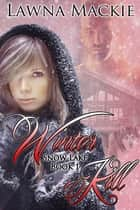 Winter Kill ebook by Lawna Mackie