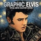 Graphic Elvis Graphic Novel, Volume 1 ebook by Elvis Presley, Stan Lee, Jimmy Palmiotti,...