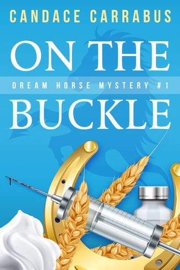 On the Buckle, Dream Horse Mystery #1 ebook by Candace Carrabus