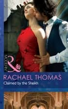 Claimed by the Sheikh (Mills & Boon Modern) eBook by Rachael Thomas