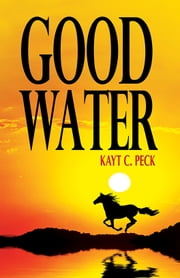 Good Water ebook by Kayt Peck