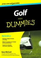 Golf para Dummies ebook by Gary McCord, Mª Mercedes Correa