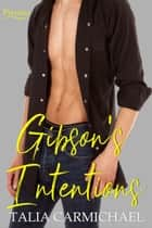 Gibson's Intentions - Prentiss, #6 ebook by Talia Carmichael