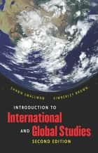 Introduction to International and Global Studies, Second Edition ebook by Shawn C. Smallman, Kimberley Brown