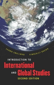 Introduction to International and Global Studies, Second Edition ebook by Shawn C. Smallman,Kimberley Brown