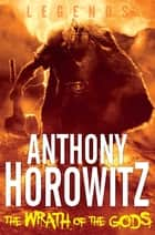 The Wrath of the Gods ebook by Anthony Horowitz