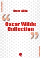 Oscar Wilde Collection ebook by Oscar Wilde