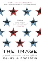 The Image ebook by Daniel J. Boorstin