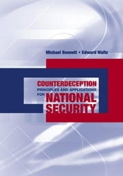 Counterdeception Principles and Applications for National Security ebook by Bennett, Michael