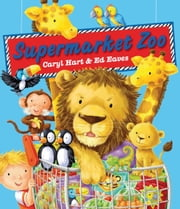 Supermarket Zoo ebook by Caryl Hart,Ed Eaves