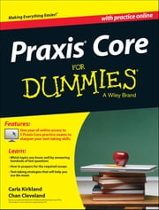 Praxis Core For Dummies, with Online Practice Tests ebook by Carla Kirkland,Chan Cleveland