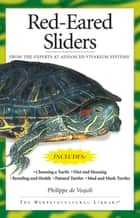 Red-Eared Sliders - From the Experts at Advanced Vivarium Systems ebook by Philippe De Vosjoli