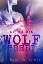 Wolf Breed - Marcel & Nathan (Band 3) Sidestory ebook by Alexa Kim