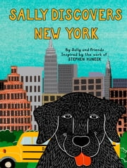 Sally Discovers New York ebook by Stephen Huneck,Sally and Friends