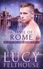 A Taste of Rome ebook by Lucy Felthouse