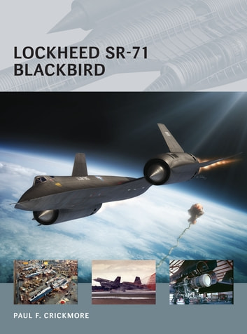 Lockheed SR-71 Blackbird ebook by Paul F Crickmore