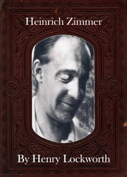 Heinrich Zimmer ebook by Henry Lockworth,Eliza Chairwood,Bradley Smith