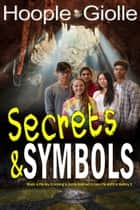 Secrets & Symbols ebook by J. L. Hoople, Seth Giolle, R. Hoople