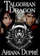 Talgorian Dragon ebook by Ariana Dupre
