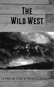 The Wild West ebook by Nicholas Ahlhelm