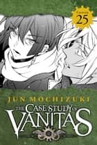 The Case Study of Vanitas, Chapter 25 ebook by Jun Mochizuki