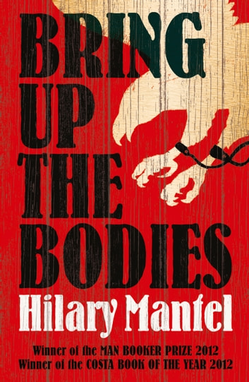 Bring Up the Bodies eBook by Hilary Mantel