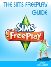 THE SIMS FREEPLAY GUIDE ebook by HSE