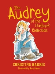 The Audrey of the Outback Collection ebook by Christine Harris, Ann James