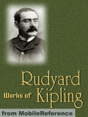 Works Of Rudyard Kipling: The Jungle Book, Just So Stories, Puck Of Pook's Hill, Kim, Mandalay, Gunga Din, If--, Ulster, Indian Tales & More (Mobi Collected Works) ebook by Rudyard Kipling