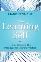 The Learning Self - Understanding the Potential for Transformation ebook by Mark Tennant