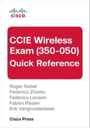 CCIE Wireless Exam (350-050) Quick Reference ebook by Roger Nobel,Federico Ziliotto,Federico Lovison,Fabian Riesen,Erik Vangrunderbeek