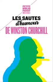 Les sautes d'humour de Winston Churchill ebook by Hélène Hinfray, Winston Churchill