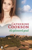 Als gelouterd goud ebook by Catherine Cookson, H. den Otter