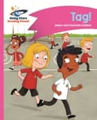 Reading Planet - Tag! - Pink A: Comet Street Kids ebook by