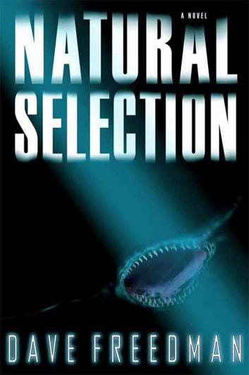 Natural Selection - A Novel ebook by Dave Freedman