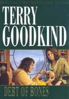 Debt of Bones ebook by Terry Goodkind