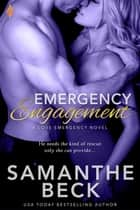 Emergency Engagement ebook by Samanthe Beck