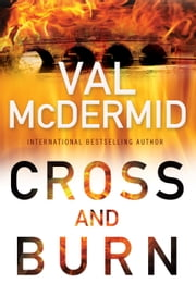 Cross and Burn ebook by Val McDermid