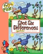 Go Fun! Spot Six Differences ebook by Bob Weber Jr.